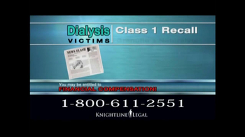 Knightline Legal TV Spot, \'Dialysis Victims\'