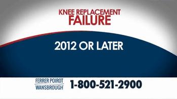 Ferrer, Poirot and Wansbrough TV Spot, 'Knee Replacement Recall' - Thumbnail 1