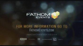 Fathom Events TV Spot, 'Enchanted Kingdom' - Thumbnail 9