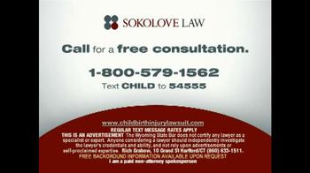 Sokolove Law TV Spot, 'Birth Injuries' - Thumbnail 10