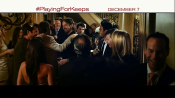 Playing for Keeps - Alternate Trailer 12
