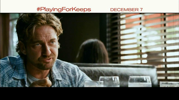 Playing for Keeps - Alternate Trailer 1
