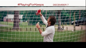 Playing for Keeps - Alternate Trailer 3