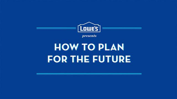 Lowe's TV Spot, 'How to Plan for the Future' - Thumbnail 1