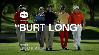 Ping i25 G25 TV Spot, 'Burt Long' Featuring Bubba Watson, Lee Westwood