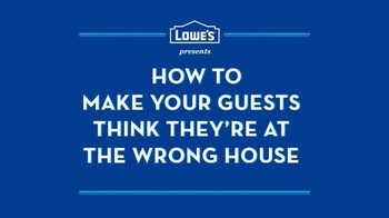 Lowe's TV Spot, 'How to Make Your Guests Think They're at the Wrong House' - Thumbnail 1
