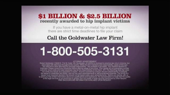 Goldwater Law Firm TV Spot, 'Metal on Metal Hip Implant' - Thumbnail 9