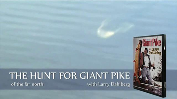 The Hunt for Giant Pike with Larry Dahlberg DVD TV Spot - Thumbnail 6