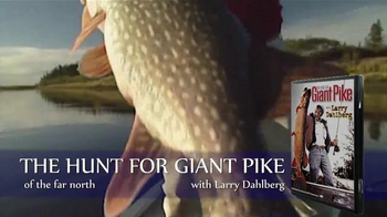 The Hunt for Giant Pike with Larry Dahlberg DVD TV Spot - Thumbnail 7