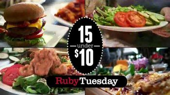 Ruby Tuesday 15 Under $10 TV Spot, 'Burgers, Flatbreads and More'