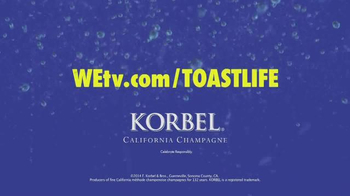 Korbel California Champagne TV Spot, 'WE TV: Toast Life' - Thumbnail 10