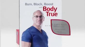 Body True TV Spot, 'Burn, Block, Boost' - Thumbnail 2
