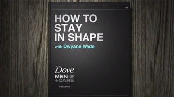 Dove Men+Care TV Spot, 'How to Stay in Shape' Featuring Dwyane Wade - Thumbnail 2