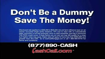 Cash Call TV Spot, 'Don't Be a Dummy' - Thumbnail 6
