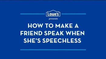 Lowe's TV Spot, 'How to Make a Friend Speak When She's Speechless' - Thumbnail 1