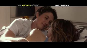 That Awkward Moment Digital TV Spot - Thumbnail 7