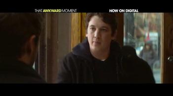 That Awkward Moment Digital TV Spot - Thumbnail 8