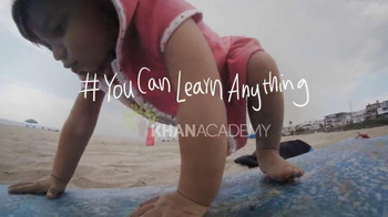 Khan Academy TV Spot, 'You Can Learn Anything' - 384 commercial airings