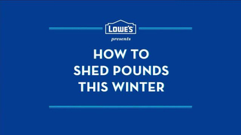 Lowe's TV Spot, 'How to Shed Pounds This Winter' - Thumbnail 1