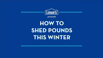 Lowe's TV Spot, 'How to Shed Pounds This Winter' - Thumbnail 2