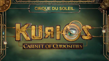 Cirque du Soleil Kurios Cabinet of Curiosities TV Spot
