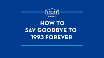 Lowe's TV Spot, 'How to Say Goodbye to 1993 Forever' - Thumbnail 1