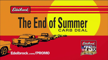 Edelbrock The End of Summer Carb Deal  TV Spot - Thumbnail 1