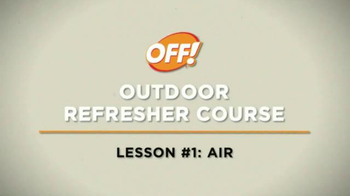 Off! TV Spot, 'Lesson One: Air' - Thumbnail 1