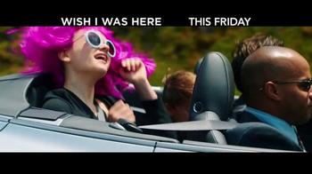 Wish I Was Here - Alternate Trailer 5