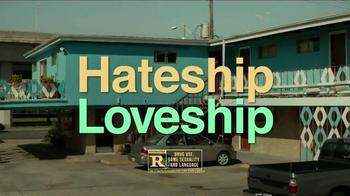 Hateship Loveship - 18 commercial airings