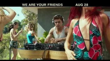 We Are Your Friends - Alternate Trailer 5