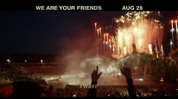 We Are Your Friends - Alternate Trailer 4