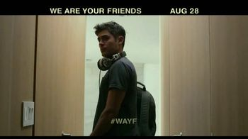 We Are Your Friends - 1586 commercial airings