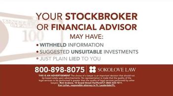 Sokolove Law TV Spot, 'Investment Loss'