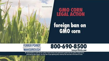 Ferrer, Poirot and Wansbrough TV Spot, 'GMO Corn Legal Action' - Thumbnail 3