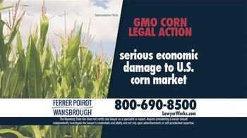 Ferrer, Poirot and Wansbrough TV Spot, 'GMO Corn Legal Action' - Thumbnail 5
