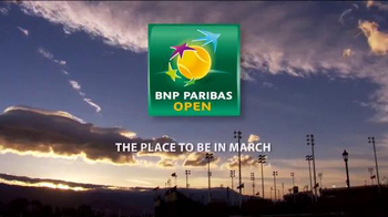 2015 BNP Paribas Open TV Spot, 'The Place to Be in March'