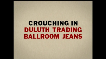 Duluth Ballroom Jeans TV Spot, 'Crouching in Average Jeans' - Thumbnail 4