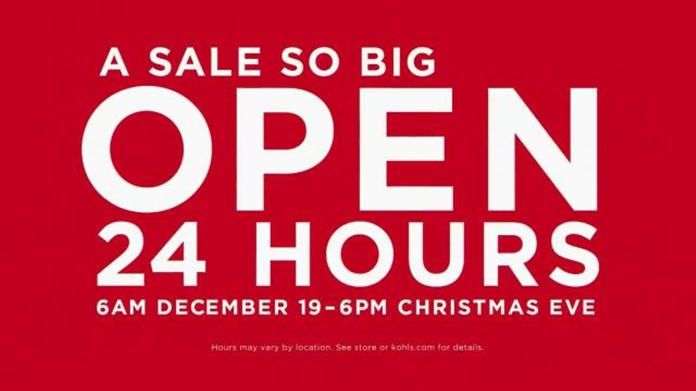 Is Kohls Open On Christmas Eve.Kohl S Tv Commercial Open 24 Hours Video