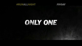Run All Night - Alternate Trailer 24