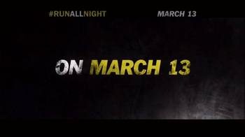 Run All Night - Alternate Trailer 28