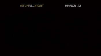 Run All Night - Alternate Trailer 21