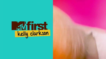 MTV First TV Spot, 'Kelly Clarkson' - Thumbnail 5