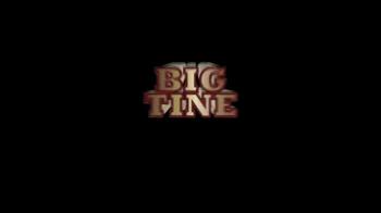 Big Tine TV Spot - Thumbnail 1