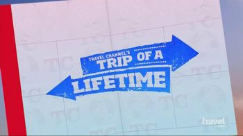 Travel Channel's Trip of a Lifetime TV Spot  - 226 commercial airings