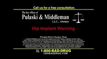 Pulaski & Middleman TV Spot, 'Hip Implant Warning' - Thumbnail 6