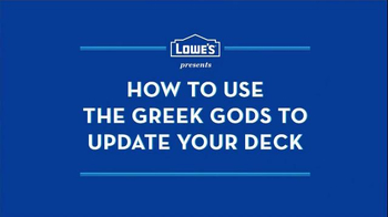 Lowe's TV Spot, 'How to Use the Greek Gods to Update Your Deck' - Thumbnail 1