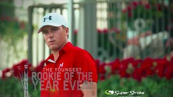 Super Stroke TV Spot Featuring Jordan Spieth