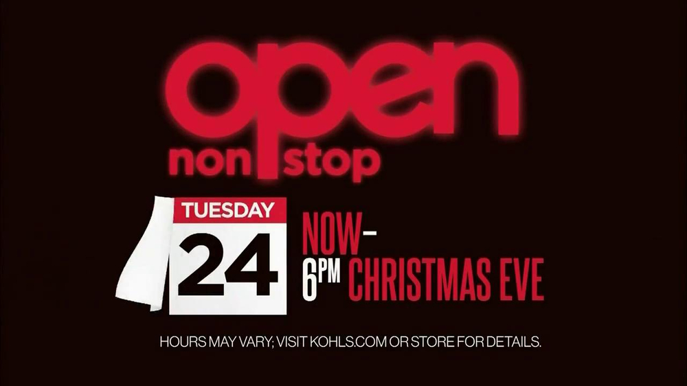 Is Kohls Open On Christmas Eve.Kohl S Tv Commercial Open Nonstop Video
