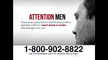 Goldwater Law Firm TV Spot, 'Prescribed Testosterone'